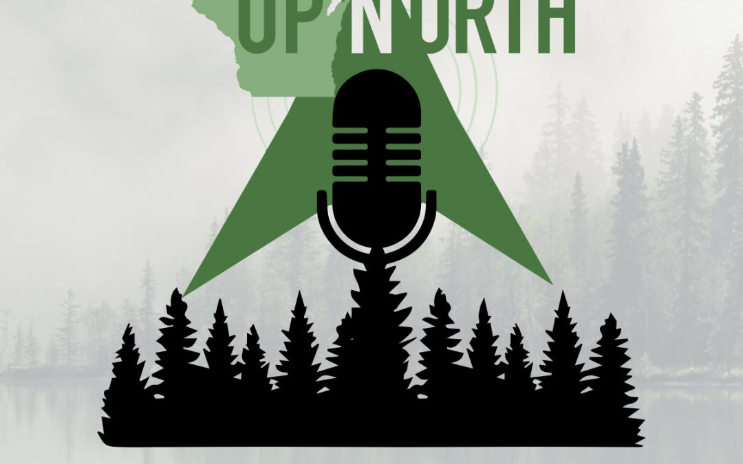 5-12-21 – Kirk Bangstead and Pat Kreitlow – The UpNorth Podcast